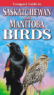Compact Guide to Saskatchewan and Manitoba Birds Book Cover